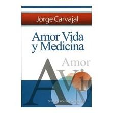 Amor, Vida y Medicina. Dr. Carvajal