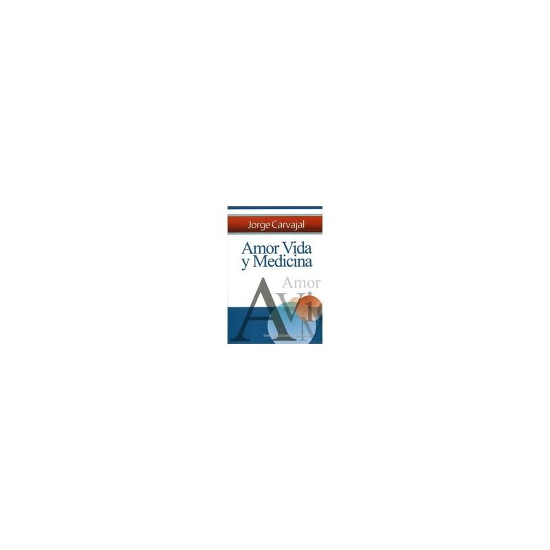 Amor, Vida y Medicina. Dr. Jorge Carvajal