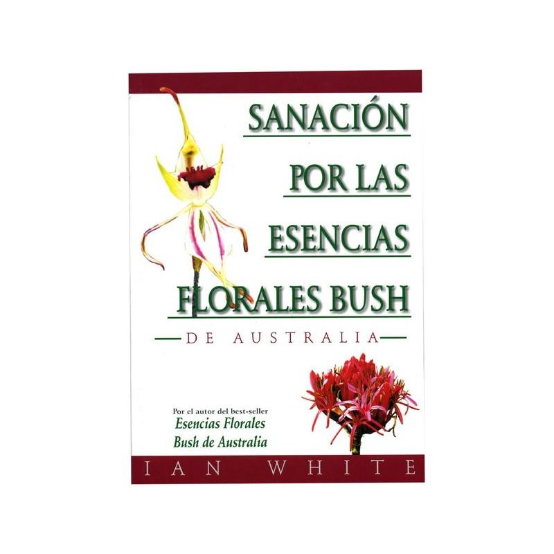 Sanación por Esencias Florales Bush- Ian White